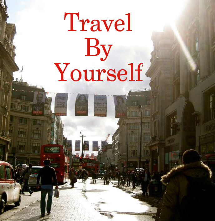 Travel By Yourself – Experience a Solo Vacation