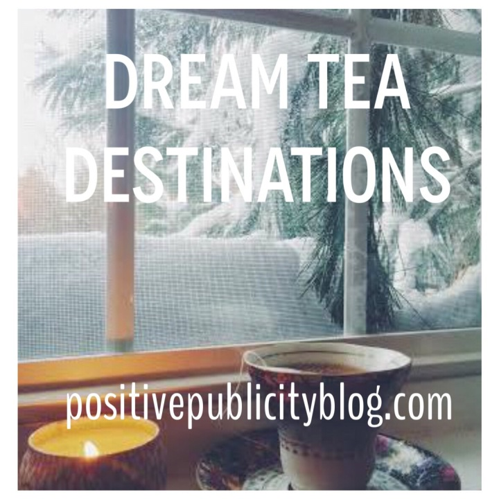 Dream Tea Destinations