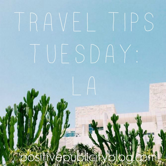 Travel Tips Tuesday – LA