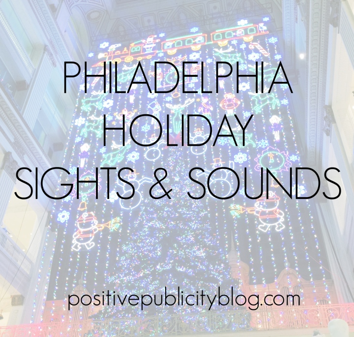 Philadelphia Holiday Sights and Sounds