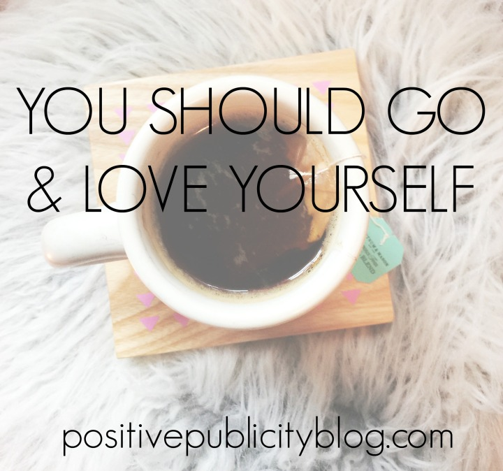 You Should Go & LoveYourself