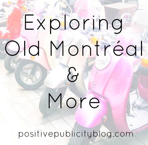 Exploring Old Montréal &More