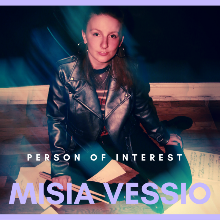 Person of Interest: Misia Vessio – Drummer, Singer and Songwriter