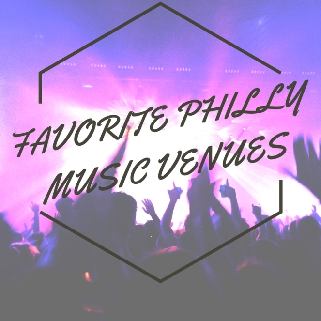 FAVORITE PHILLY MUSIC VENUES
