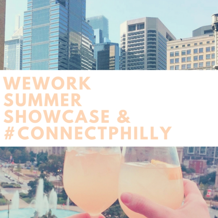 Philly Event Recaps: WeWork Summer Showcase and #ConnectPHILLY