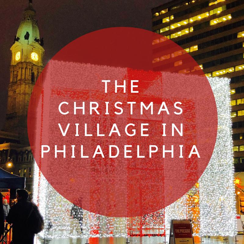 The Christmas Village In Philadelphia Positive Publicity A Philadelphia Lifestyle Blog
