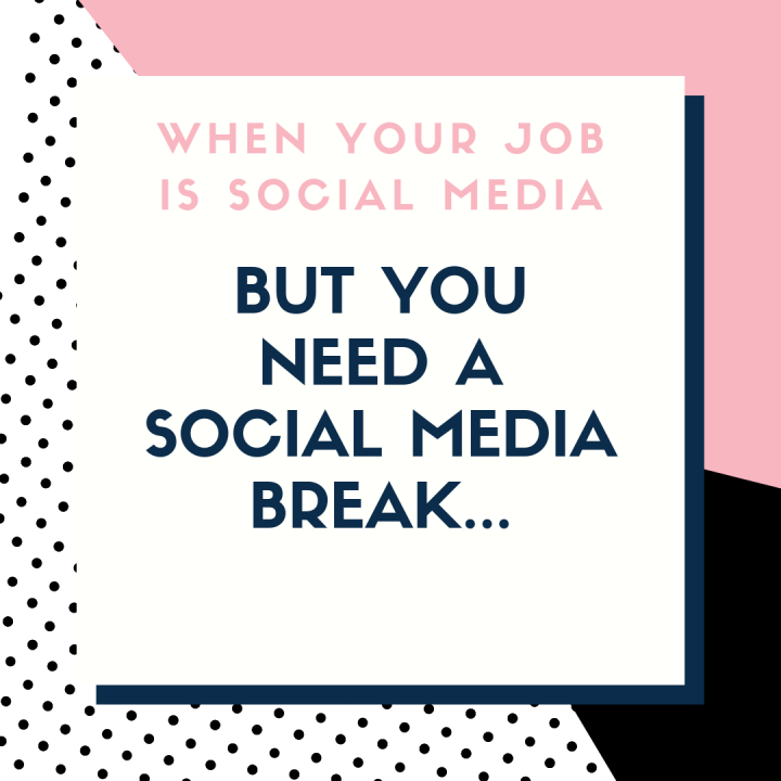 When your job is social media but you need a social media break…