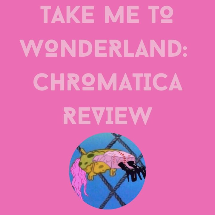 Take Me to Wonderland: Chromatica Review