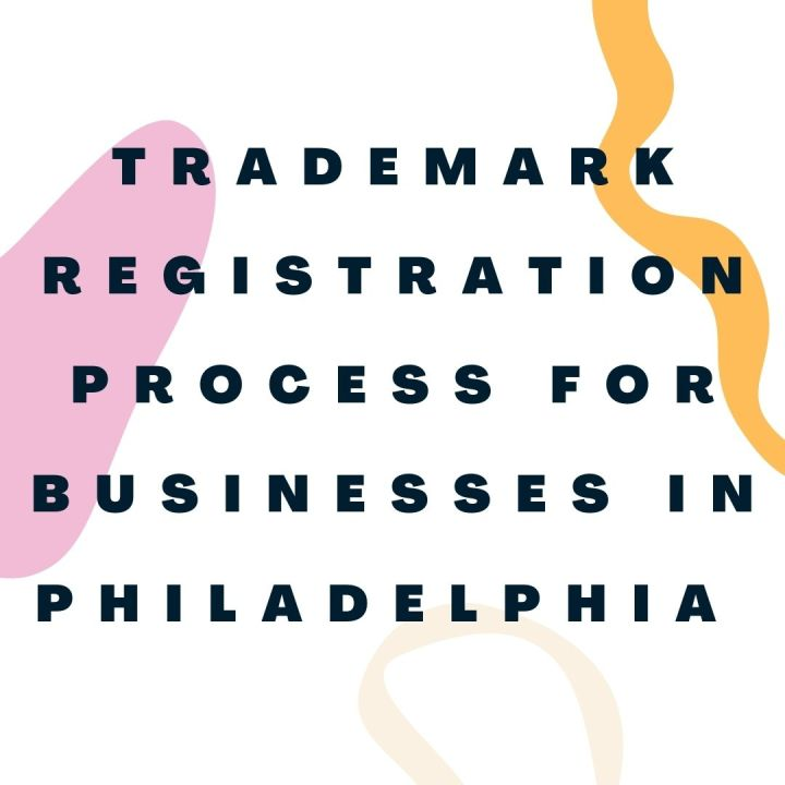 Trademark Registration Process for Businesses in Philadelphia